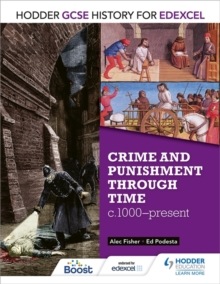 Hodder GCSE History for Edexcel: Crime and Punishment Through Time, C1000-Present, Paperback Book