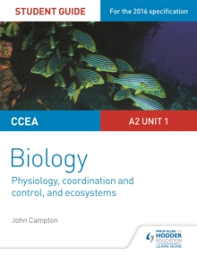CCEA A2 Unit 1 Biology Student Guide: Physiology, Co-Ordination and Control, and Ecosystems, Paperback Book