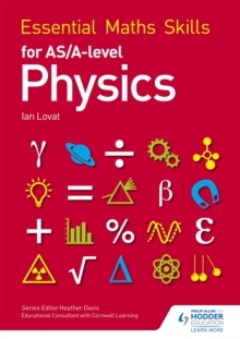 Essential Maths Skills for AS/A Level Physics, Paperback / softback Book