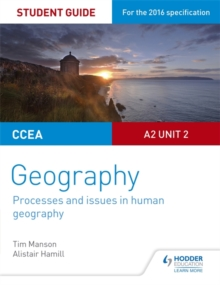 CCEA A2 Unit 2 Geography Student Guide 5: Processes and issues in human geography, Paperback Book