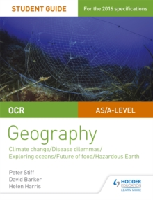 OCR A Level Geography Student Guide 3: Geographical Debates: Climate; Disease; Oceans; Food; Hazards, Paperback Book