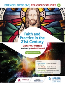 Edexcel Religious Studies for GCSE (9-1): Catholic Christianity (Specification A) : Faith and Practice in the 21st Century, Paperback Book