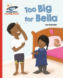 Reading Planet - Too Big for Bella - Red A: Galaxy, Paperback / softback Book