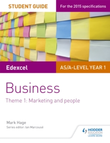 Edexcel AS/A-level Year 1 Business Student Guide: Theme 1: Marketing and people, Paperback / softback Book