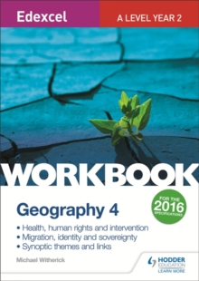 Edexcel A Level Geography Workbook 4: Health, human rights and intervention; Migration, identity and sovereignty; Synoptic themes, Paperback Book