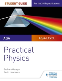 AQA A-Level Physics Student Guide: Practical Physics, Paperback Book