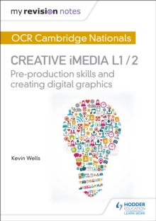 My Revision Notes: OCR Nationals in Creative Imedia L 1 / 2 : My Revision Notes: OCR Nationals in Creative iMedia L 1 / 2 L1/2, Paperback Book