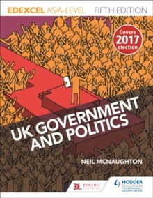 Edexcel UK Government and Politics for AS/A Level, Paperback / softback Book