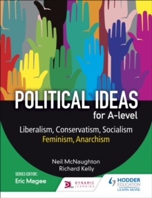 Political ideas for A Level: Liberalism, Conservatism, Socialism, Feminism, Anarchism, Paperback / softback Book