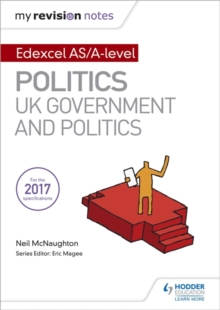 My Revision Notes: Edexcel AS/A-level Politics: UK Government and Politics, Paperback / softback Book