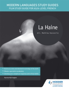 Modern Languages Study Guides: La Haine : Film Study Guide for AS/A-Level French, Paperback Book