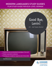 Modern Languages Study Guides: Good Bye, Lenin! : Film Study Guide for AS/A-level German, Paperback / softback Book