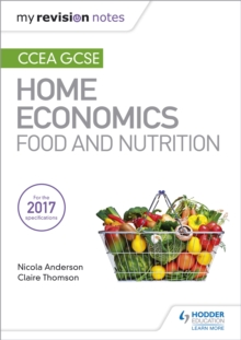 My Revision Notes: CCEA GCSE Home Economics: Food and Nutrition, Paperback / softback Book