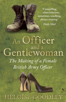 An Officer and a Gentlewoman : The Making of a Female British Army Officer, Paperback Book