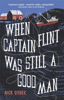 When Captain Flint Was Still a Good Man, Paperback Book