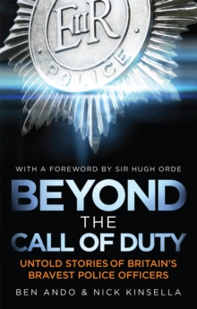 Beyond The Call Of Duty : Untold Stories of Britain's Bravest Police Officers, Paperback Book
