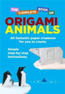 The Complete Book Of Origami Animals, Paperback Book