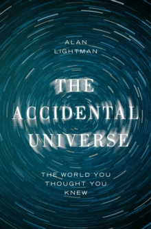 The Accidental Universe : The World You Thought You Knew, EPUB eBook