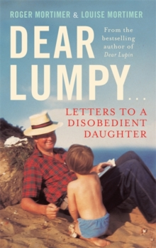 Dear Lumpy : Letters to a Disobedient Daughter, Hardback Book