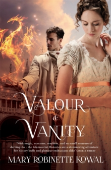 Valour And Vanity : (The Glamourist Histories #4), Paperback Book