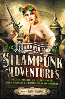 Mammoth Book Of Steampunk Adventures, Paperback / softback Book