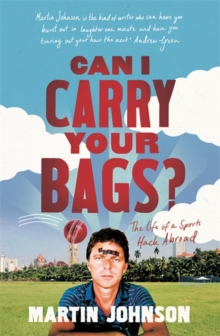 Can I Carry Your Bags? : The Life of a Sports Hack Abroad, Hardback Book