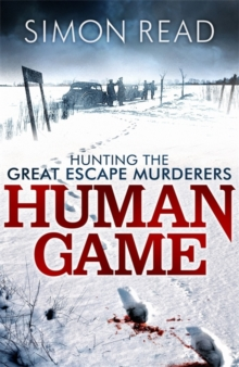Human Game: Hunting the Great Escape Murderers, Paperback Book