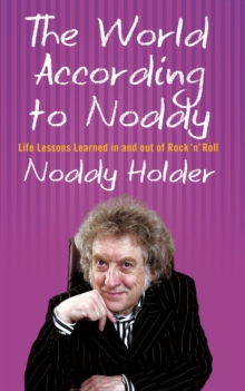 The World According To Noddy : Life Lessons Learned In and Out of Rock & Roll, EPUB eBook