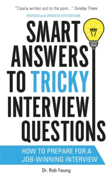 Smart Answers to Tricky Interview Questions : How to Prepare for a Job-Winning Interview, Paperback Book