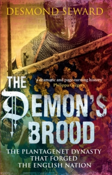 The Demon's Brood : The Plantagenet Dynasty that Forged the English Nation, Paperback / softback Book