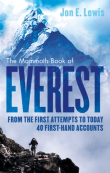The Mammoth Book Of Everest : From the first attempts to today, 40 first-hand accounts, Paperback Book