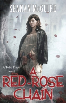 A Red-Rose Chain (Toby Daye Book 9), Paperback / softback Book