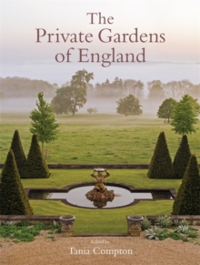 The Private Gardens of England, Hardback Book