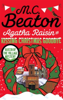 Agatha Raisin and Kissing Christmas Goodbye, Paperback / softback Book