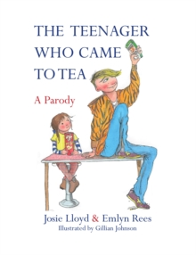 The Teenager Who Came to Tea, Hardback Book