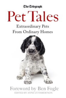 Pet Tales : Extraordinary Pets from Ordinary Homes, Paperback Book