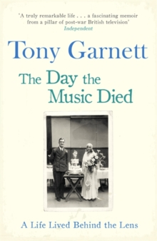 The Day the Music Died : A Life Lived Behind the Lens, Paperback / softback Book