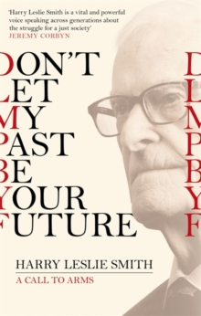 Don't Let My Past Be Your Future : A Call to Arms, Paperback Book