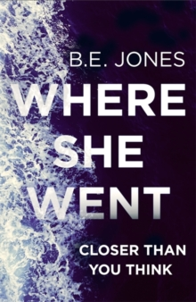 Where She Went : Closer Than You Think, Paperback Book