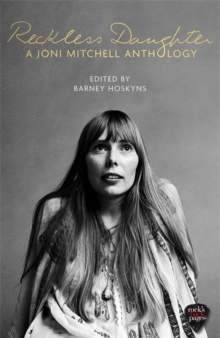 Reckless Daughter : A Joni Mitchell Anthology, Hardback Book