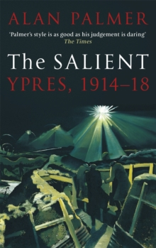 The Salient : Ypres, 1914-18, Paperback / softback Book