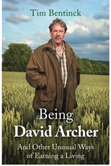Being David Archer : And Other Unusual Ways of Earning a Living, Hardback Book