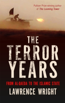 The Terror Years : From al-Qaeda to the Islamic State, Paperback / softback Book