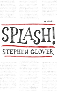 Splash! : A Novel, Hardback Book