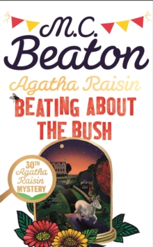 Agatha Raisin: Beating About the Bush, Paperback / softback Book