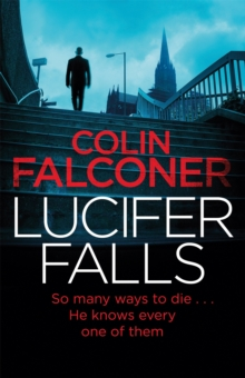 Lucifer Falls : The gripping authentic London crime thriller from the bestselling author, Hardback Book