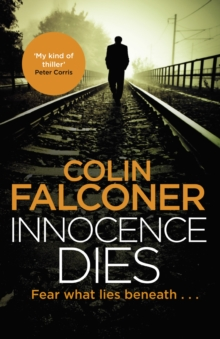 Innocence Dies : A gripping and gritty authentic London crime thriller from the bestselling author, EPUB eBook