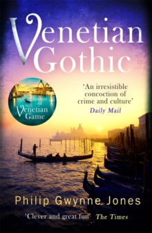 Venetian Gothic : a dark, atmospheric thriller set in Italy's most beautiful city, Paperback / softback Book