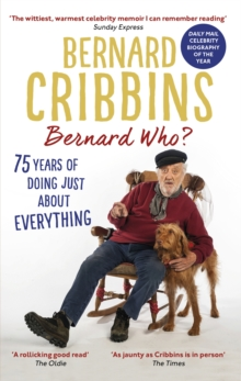 Bernard Who? : 75 Years of Doing Just About Everything, Paperback / softback Book