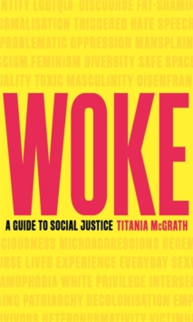 Woke : A Guide to Social Justice, Hardback Book